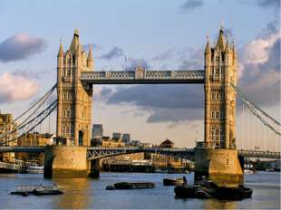 … is the most famous bridge in London. USE: Westminster Abbey, the Houses of