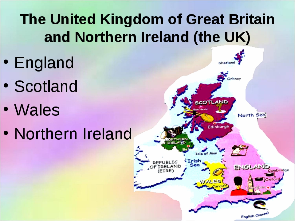 The United Kingdom of Great Britain and Northern Ireland (the UK) England Sco...