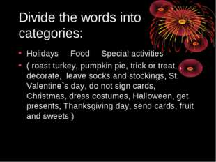 Divide the words into categories: Holidays Food Special activities ( roast tu