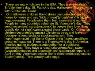 There are many holidays in the USA. They are New Year, St.Valentine`s day, S