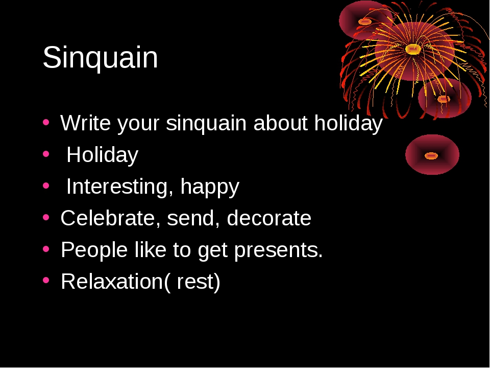 Sinquain Write your sinquain about holiday Holiday Interesting, happy Celebra...
