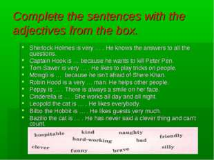 Complete the sentences with the adjectives from the box. Sherlock Holmes is v