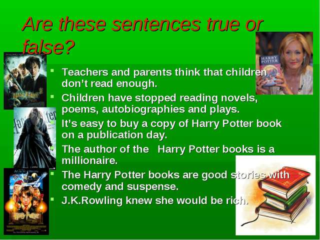 Are these sentences true or false? Teachers and parents think that children d...