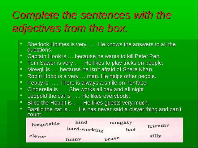Complete the sentences with the adjectives from the box. Sherlock Holmes is v...