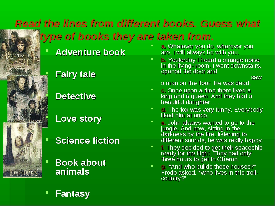 Read the lines from different books. Guess what type of books they are taken...