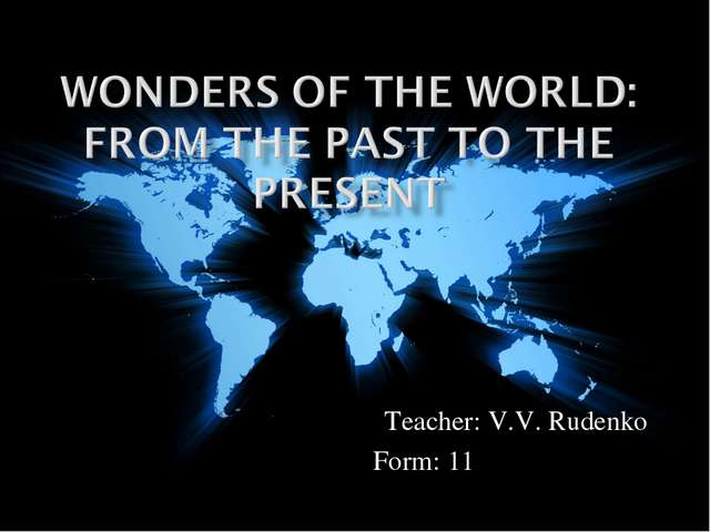 Teacher: V.V. Rudenko Form: 11
