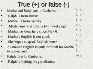 True (+) or false (-) Masha and Ralph are in Canberra. Ralph is from Russia.