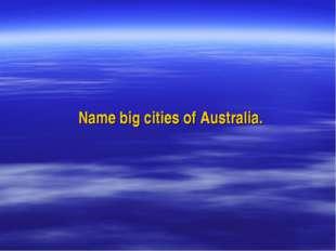 Name big cities of Australia.