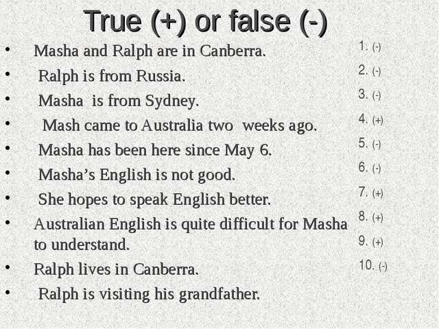 True (+) or false (-) Masha and Ralph are in Canberra. Ralph is from Russia....