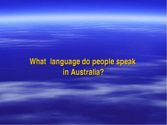 What language do people speak in Australia?