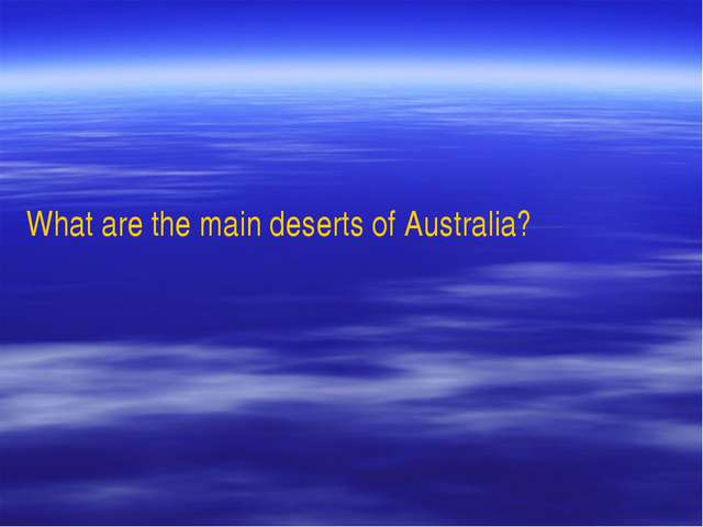 What are the main deserts of Australia?
