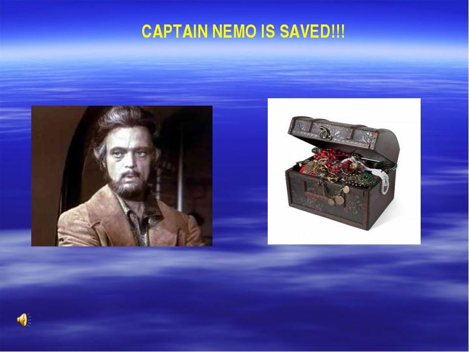 CAPTAIN NEMO IS SAVED!!!