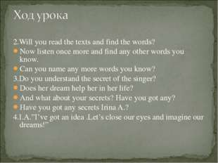 2.Will you read the texts and find the words? Now listen once more and find a