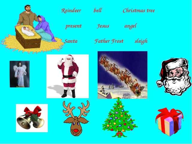 Reindeer bell Christmas tree present Jesus angel Santa Father Frost sleigh