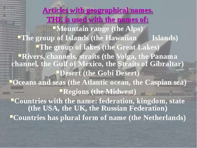 Articles with geographical names. THE is used with the names of: Mountain ran...