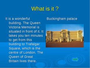 What is it ? It is a wonderful building. The Queen Victoria Memorial is situa