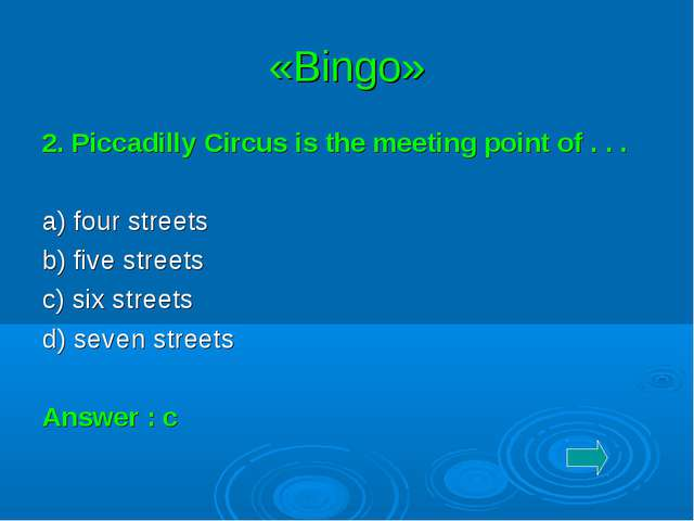 «Bingo» 2. Piccadilly Circus is the meeting point of . . . a) four streets b)...
