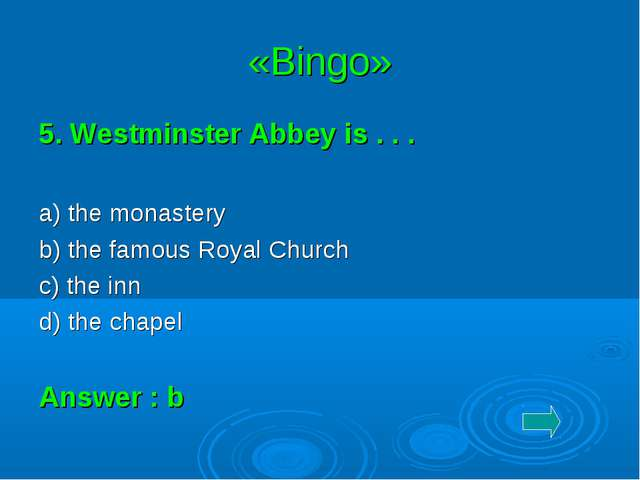 «Bingo» 5. Westminster Abbey is . . . a) the monastery b) the famous Royal Ch...