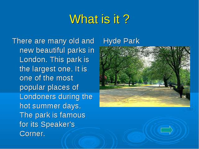 What is it ? There are many old and new beautiful parks in London. This park...
