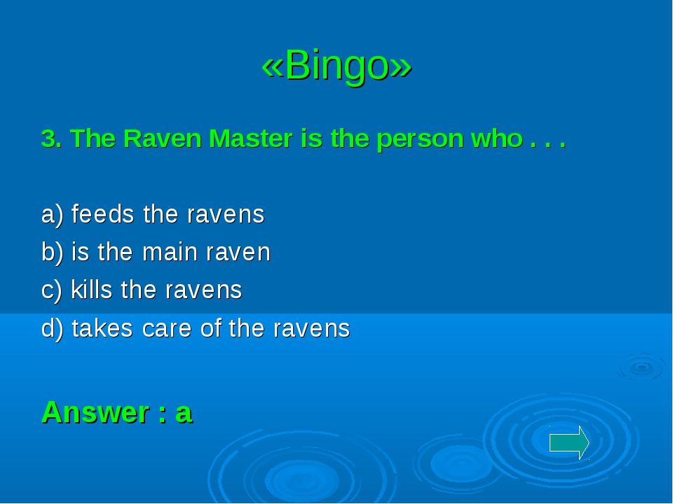«Bingo» 3. The Raven Master is the person who . . . a) feeds the ravens b) is...