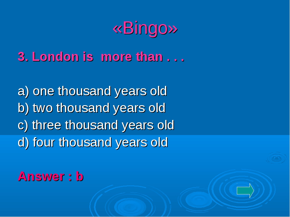 «Bingo» 3. London is more than . . . a) one thousand years old b) two thousan...