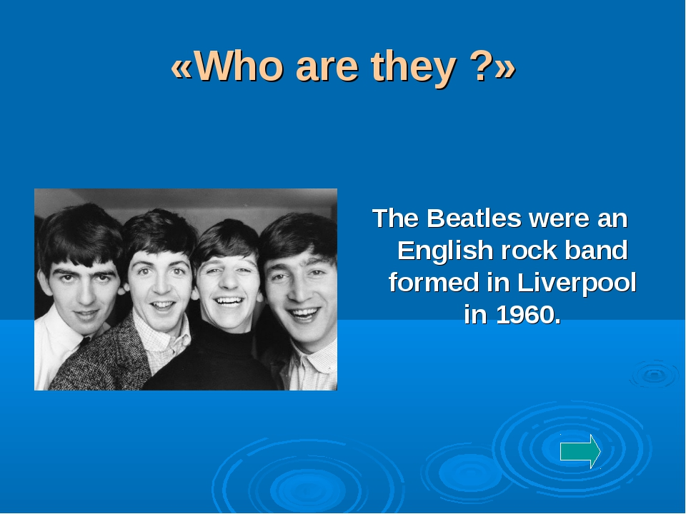 «Who are they ?» The Beatles were an English rock band formed in Liverpool in...