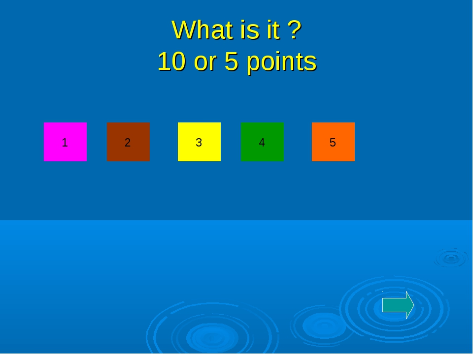 What is it ? 10 or 5 points 1 5 2 4 3