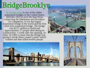 The Brooklyn Bridge is one of the oldest suspension bridges in the United St
