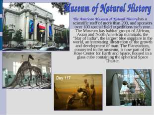 The American Museum of Natural History has a scientific staff of more than 20