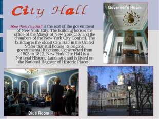 New York City Hall is the seat of the government of New York City. The build
