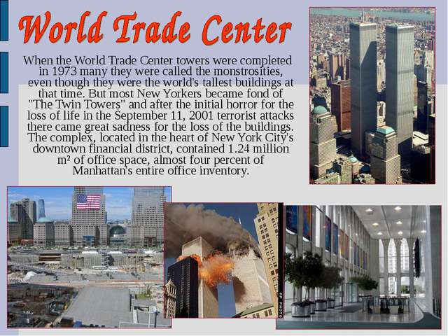 When the World Trade Center towers were completed in 1973 many they were cal...