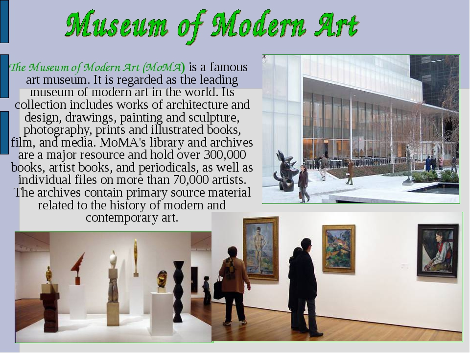 The Museum of Modern Art (MoMA) is a famous art museum. It is regarded as th...