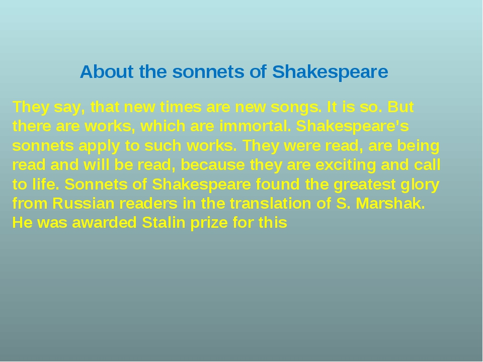 About the sonnets of Shakespeare They say, that new times are new songs. It i...
