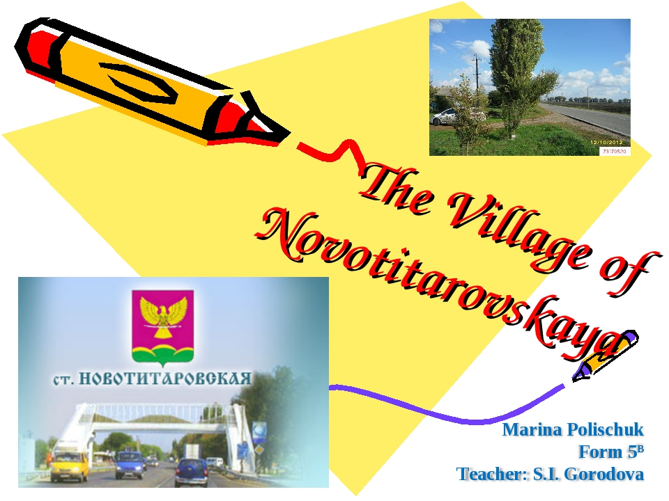 The Village of Novotitarovskaya