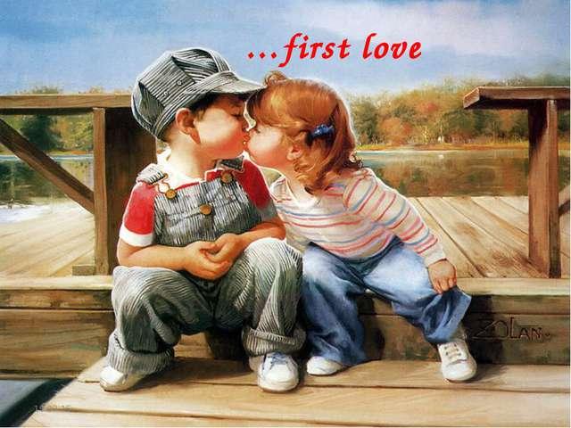 …first love *