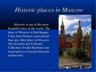 Historic places in Moscow Moscow is one of the most beautiful cities in the