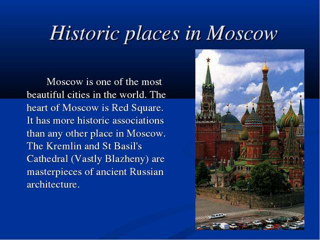 Historic places in Moscow 		Moscow is one of the most beautiful cities in the...