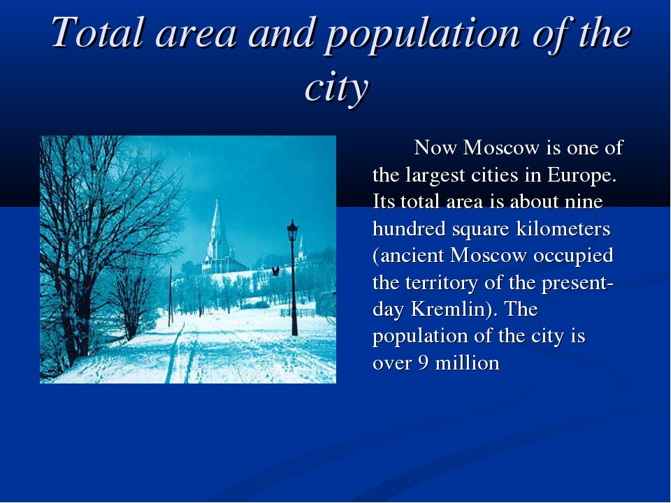 Total area and population of the city Now Moscow is one of the largest citi...