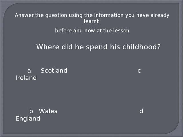 Answer the question using the information you have already learnt before and...
