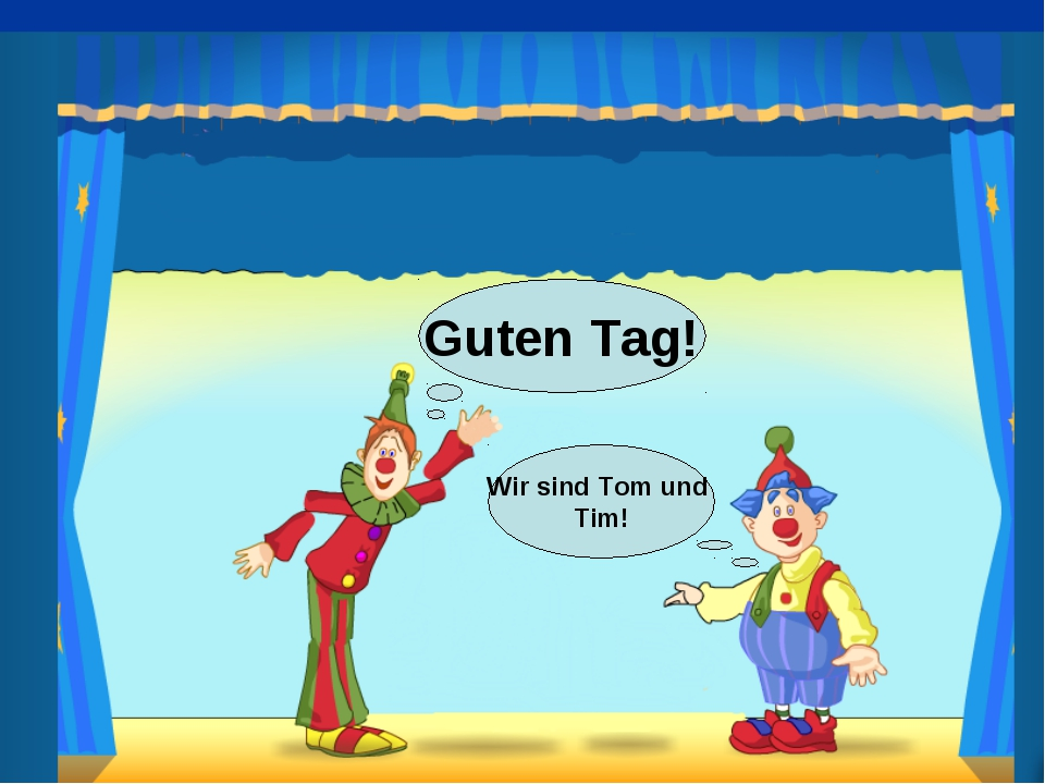 Guten Tag! Wir sind Tom und Tim!