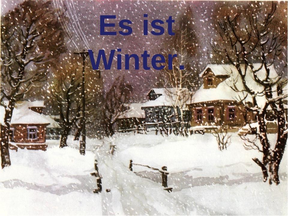 Es ist Winter.