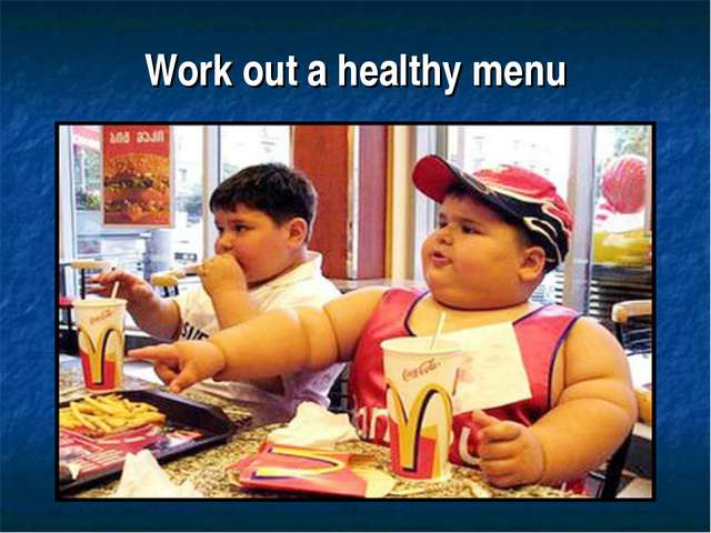 Work out a healthy menu