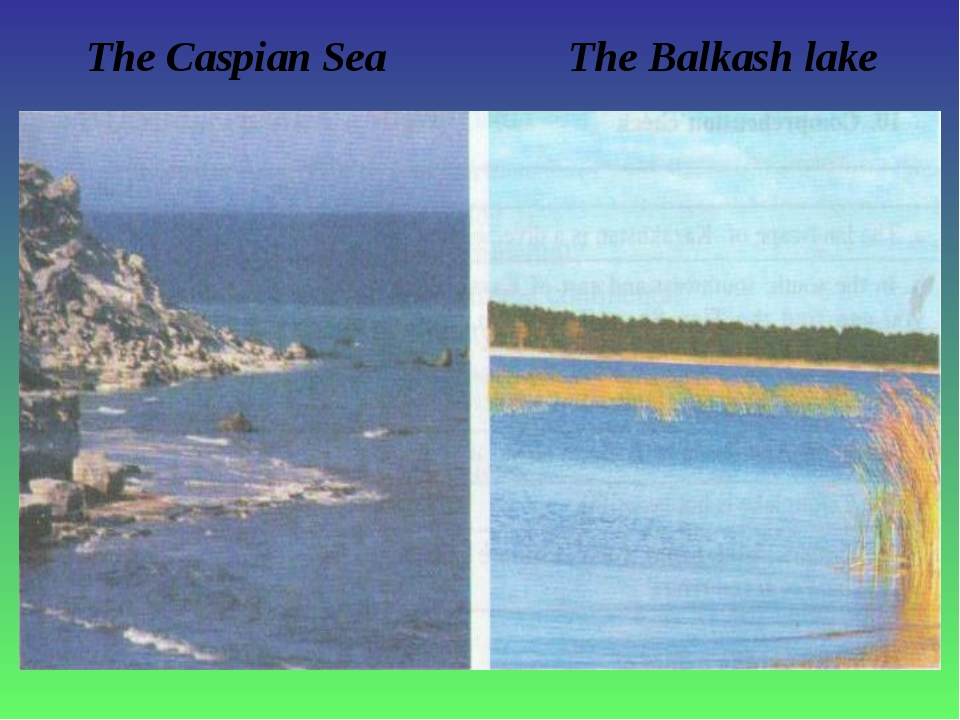 The Caspian Sea The Balkash lake