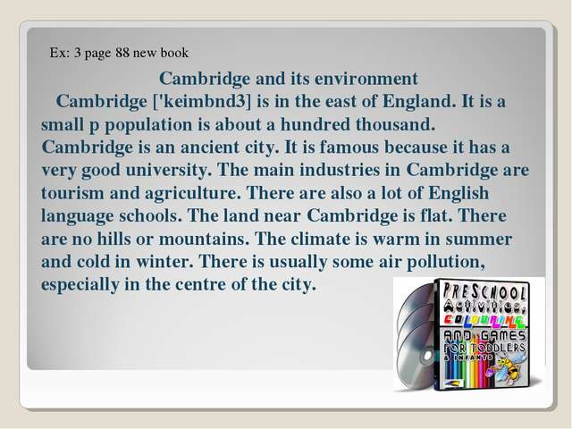 Cambridge and its environment Cambridge ['keimbnd3] is in the east of Englan...