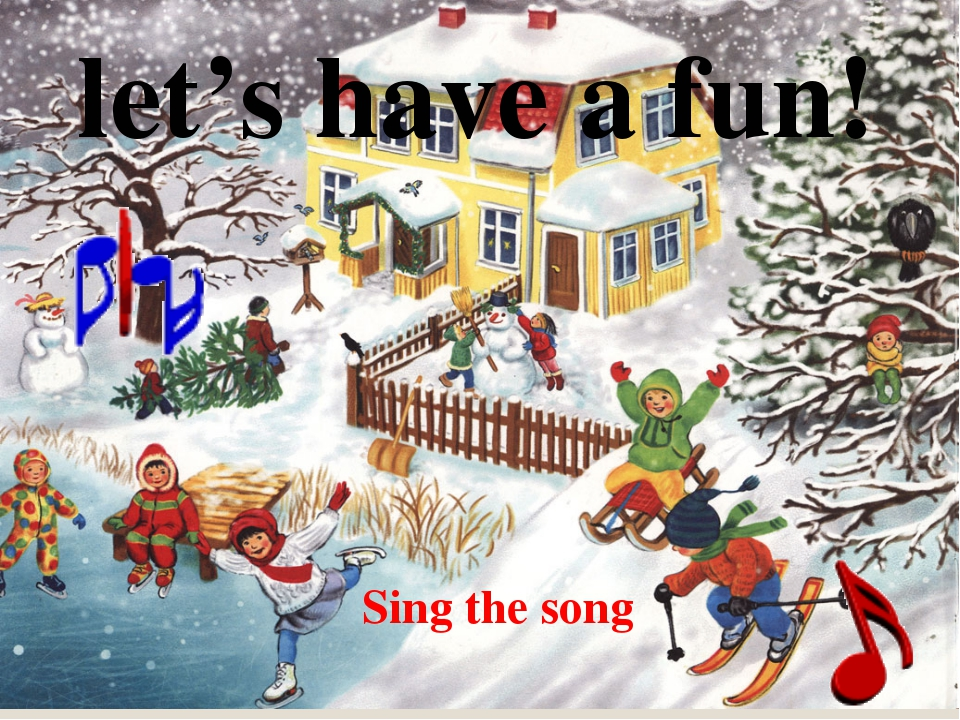 let's have a fun! Sing the song