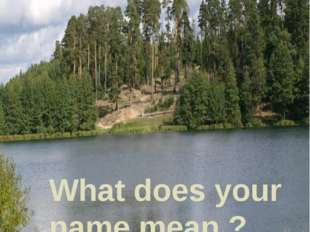 What does your name mean ?