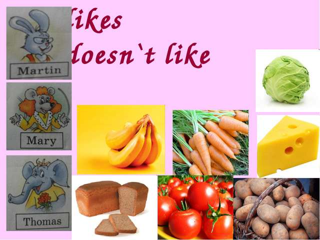 likes doesn`t like
