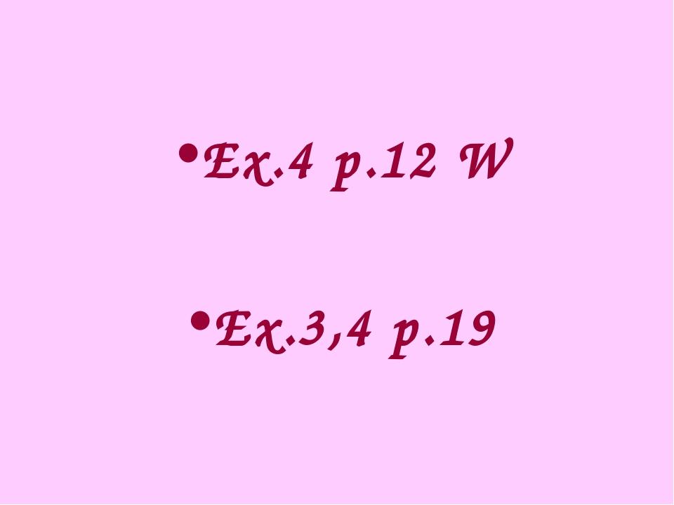 Ex.4 p.12 W Ex.3,4 p.19
