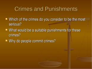 Crimes and Punishments Which of the crimes do you consider to be the most ser