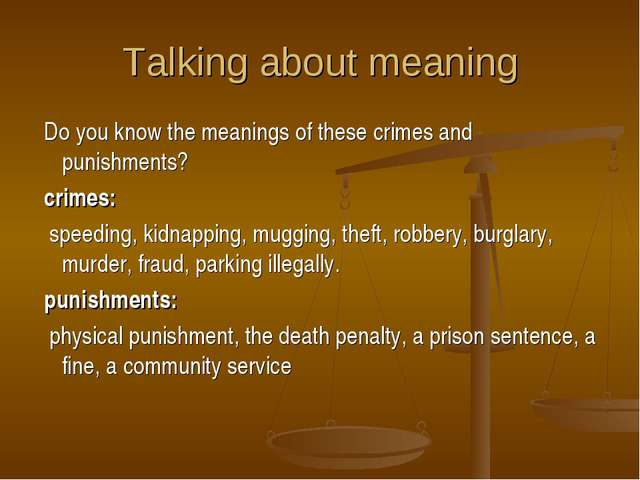 Talking about meaning Do you know the meanings of these crimes and punishment...